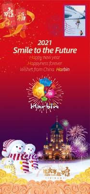 Sonríale al futuro, feliz año nuevo, felicidad para siempre, son los deseos de Harbin, China, para este 2021 (PRNewsfoto/Information Office of the Municipal Government of Harbin)